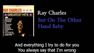 Ray Charles - But On The Other Hand - w lyrics