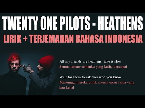 twenty one pilots - Heathens (Video Lirik dan Terjemahan Bahasa Indonesia)