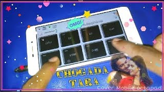 Gambar cover Chogada Tara cover Mobile octapad | use earphone