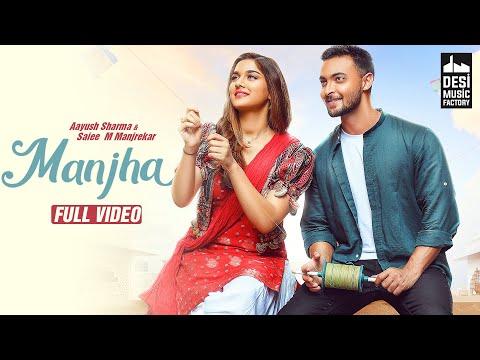 MANJHA - Aayush Sharma & Saiee M Manjrekar   Vishal Mishra   Riyaz Aly   Anshul Garg