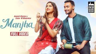 MANJHA - Aayush Sharma & Saiee M Manjrekar | Vishal Mishra | Riyaz Aly | Anshul Garg