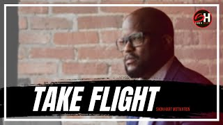 Shon Hart | Take Flight (Shon Hart Motivation)