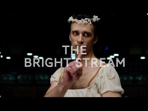Bolshoi in cinema season 16-17 | EP2: THE BRIGHT STREAM