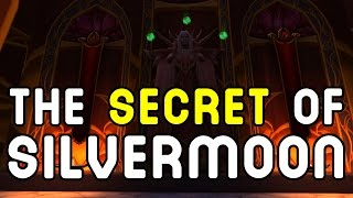 The SECRET of Silvermoon (Accessible on the LIVE Servers) !!