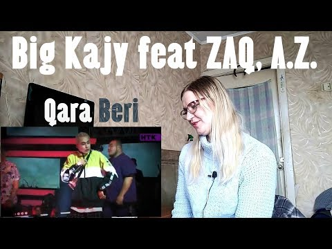 Big Kajy feat ZAQ, A.Z. (Qara Beri) /Reaction/ Что и следовало ожидать)