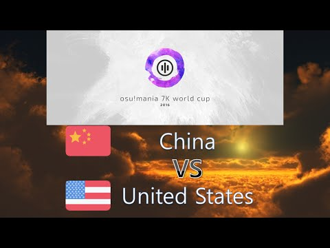 osu! Mania 7K World Cup 2016 Quarterfinals - Match K - China vs United States