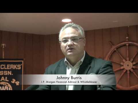 Johnny Burris, J.P. Morgan  Financial Advisor On Why He Became A Whistleblower & The Public