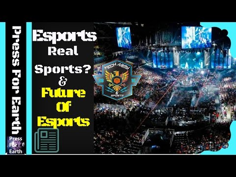 Are Esports real sports? Are Esports, here to stay?