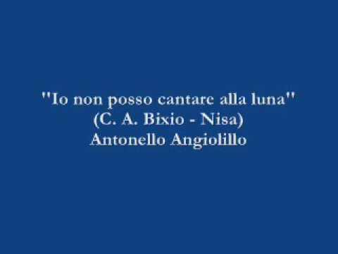 Io non posso cantare alla luna - Antonello Angiolillo