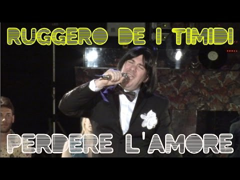 Ruggero de I Timidi - Perdere l'Amore (Video)