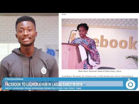 Facebook set to launch a hub in Lagos, Nigeria - Weekly News #Episode 42