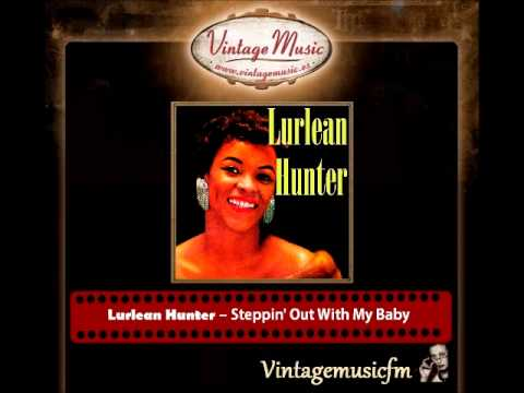 LURLEAN HUNTER  Vocal Jazz Swing. Steppin' Out With My Baby , I Feel