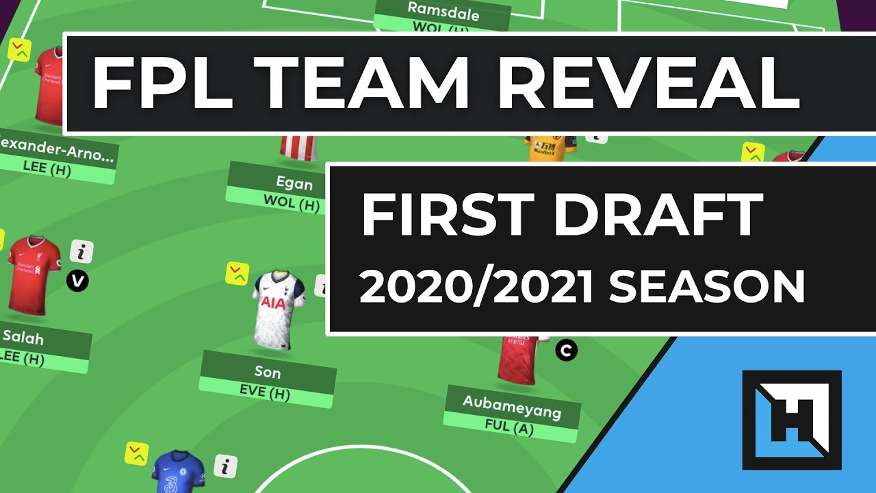 Best Draft Picks For Fantasy Football 2021 First Draft FPL Team Reveal | Fantasy Premier league Gameweek 1