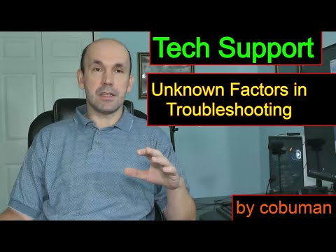 Tech Support Unknown Factors in Troubleshooting with Users