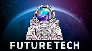 Incredible Future Technologies   (It only sounds like science fiction)