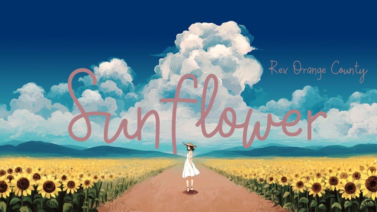 Sunflower (lyrics ) - Rex Orange County - YouTube