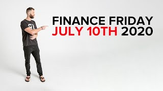Finance Friday July 10th 2020