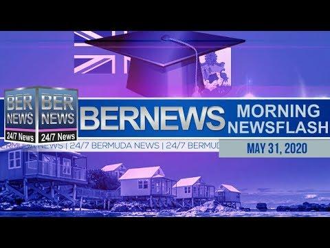 Bermuda Newsflash For Sunday, May 31, 2020