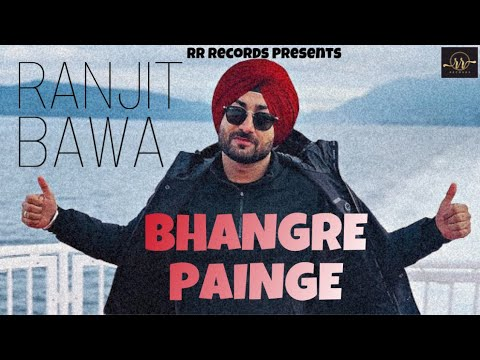 Bhangre Painge : Ranjit Bawa (Full Song) | New Punjabi Song 2020 | RR Records
