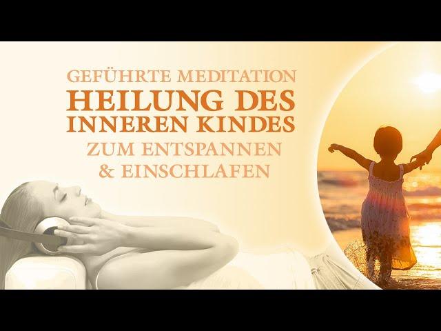 Sanfte und liebevolle Heilung des inneren Kindes - Geführte Meditation