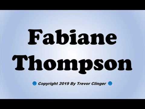 How To Pronounce Fabiane Thompson - 동영상
