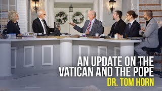 An Update on the Vatican and the Pope -  Dr  Tom Horn on The Jim Bakker Show