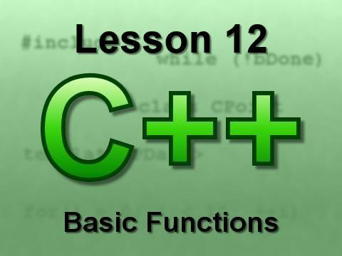 C++ Console Lesson 12: Basic Functions