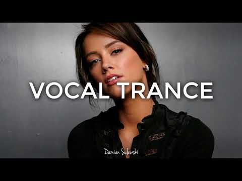 Emotional Vocal Trance Mix 2017