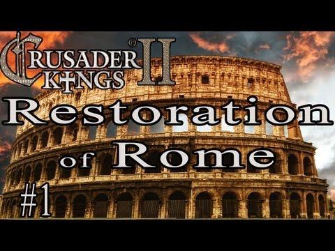 Crusader Kings 2 Restoration of Rome (1)