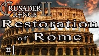 Crusader Kings 2 Restoration of Rome (1)