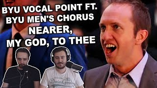 BYU Vocal Point ft. BYU Mens Chorus - Nearer, My God, to Thee Singers Reaction