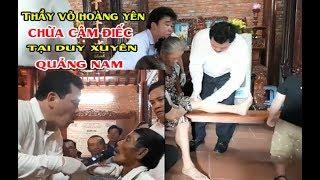 Thầy Võ Hoàng Yên Chữa Bại Liệt, Câm Điếc Bẩm Sinh Cho Bà Con Quảng Nam tại Duy Xuyên