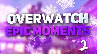 Overwatch Epic Moments #2 [Neurax]