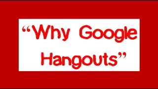 Why Google Hangouts? - Enablement and Exposure - Online Marketing