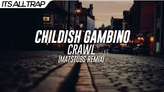 Childish Gambino - Crawl (Matstubs Remix) Mp3