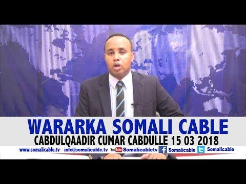 WARARKA SOMALI CABLE CABDULQAADIR CUMAR CABDULLE 15 03 2018