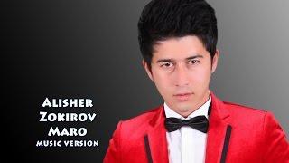 Alisher Zokirov Maro Алишер Зокиров Маро Music Version