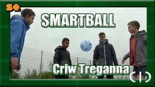 Criw Treganna a'r Smartball | CIC | Stwnsh