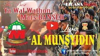 AL MUNSYIDIN TERBARU YA WAL WATHON & MARS BANSER