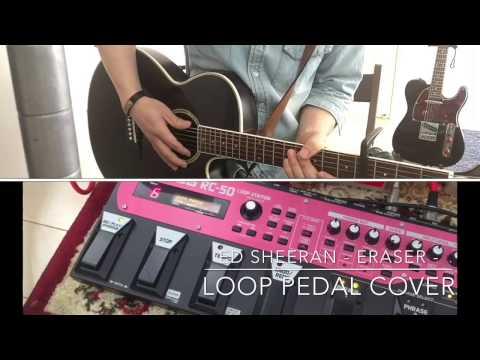 Ed Sheeran - Eraser(Guitar Tutorial , Loop Pedal Cover)