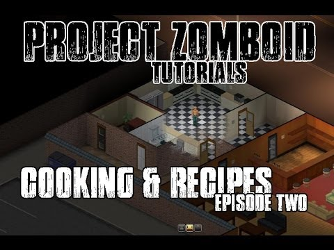 Project zomboid tutorials 2 cooking and recipes youtube project zomboid tutorials 2 cooking and recipes forumfinder Gallery