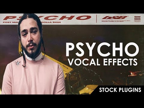 [FLP] POST MALONE FEAT. TY DOLLA SIGN - PSYCHO (VOCAL EFFECTS) | STOCK PLUGINS