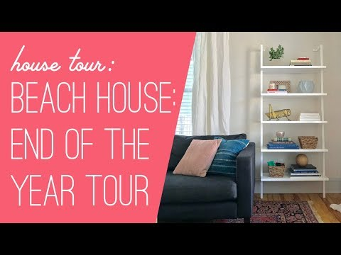 Beach House Tour : End Of The Year 2017