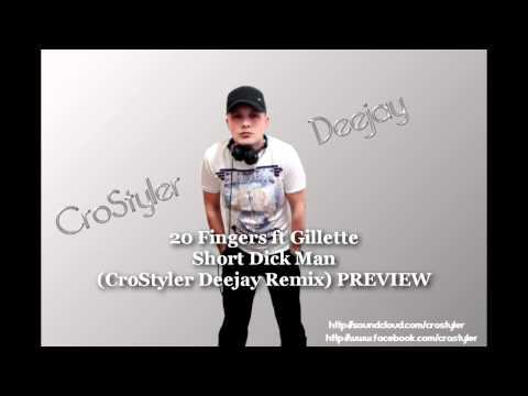 20 Fingers ft Gillette - Short Dick Man (CroStyler Deejay Remix) PREVIEW