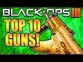 TOP 10 BEST GUNS IN BLACK OPS 3! BEST GUN IN CALL OF DUTY BLACK OPS 3 BEST WEAPONS TOP 10 BO3!