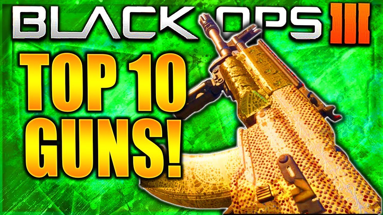 top 10 best guns in black ops 3  best gun in call of duty
