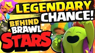 Behind Brawl Stars #4! HOW TO INCREASE LEGENDARY BRAWLER CHANCE