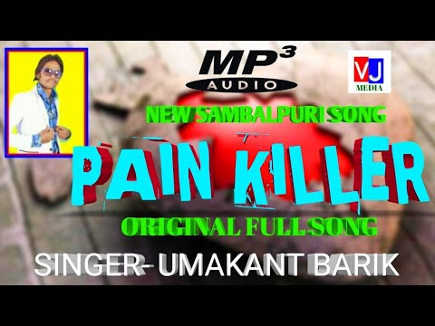 New Sambalpuri Song [] PAIN KILLER [] Original Full Song ( Singer- Uma Dada )