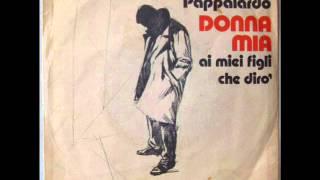 ADRIANO PAPPALARDO       DONNA MIA    1976