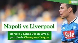 Napoli vs Liverpool: horario, dónde ver en vivo el partido de Champions League